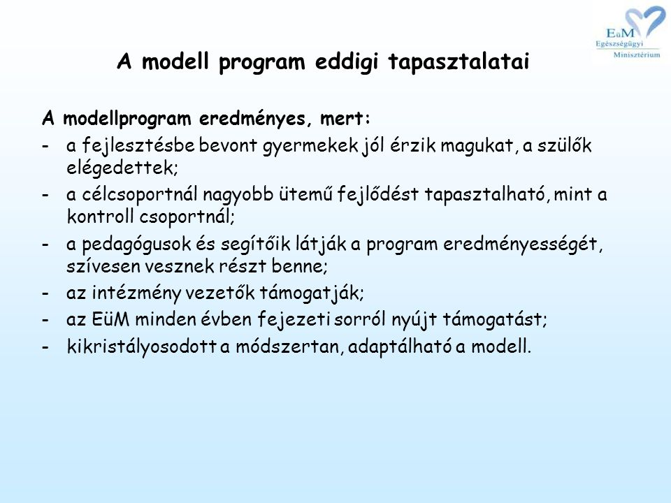A modell program eddigi tapasztalatai