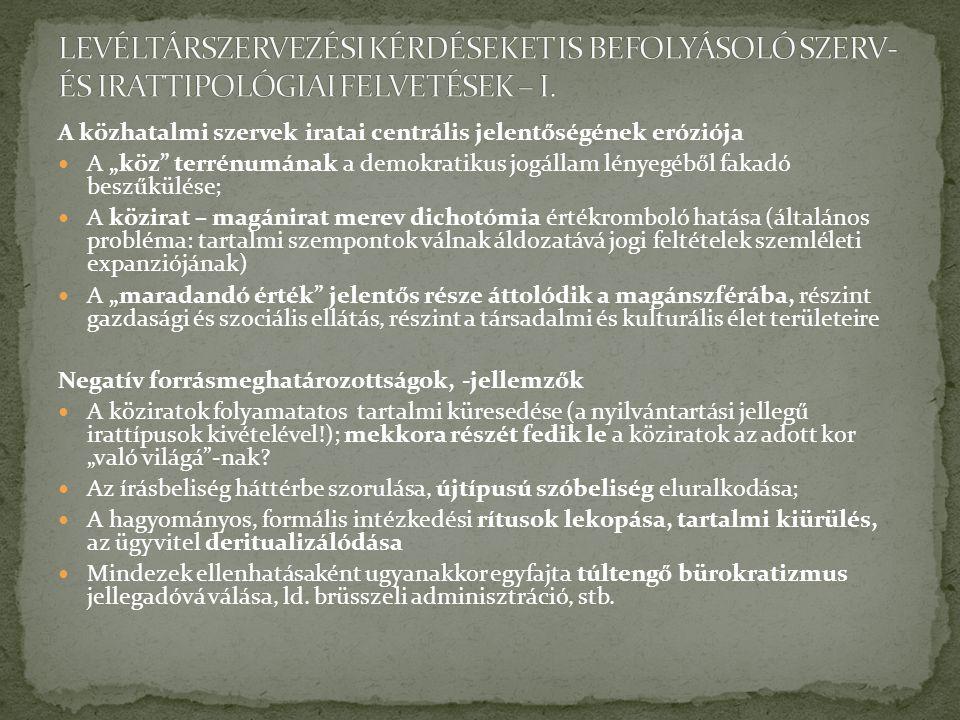 LEVÉLTÁRSZERVEZÉSI KÉRDÉSEKET IS BEFOLYÁSOLÓ SZERV- ÉS IRATTIPOLÓGIAI FELVETÉSEK – I.