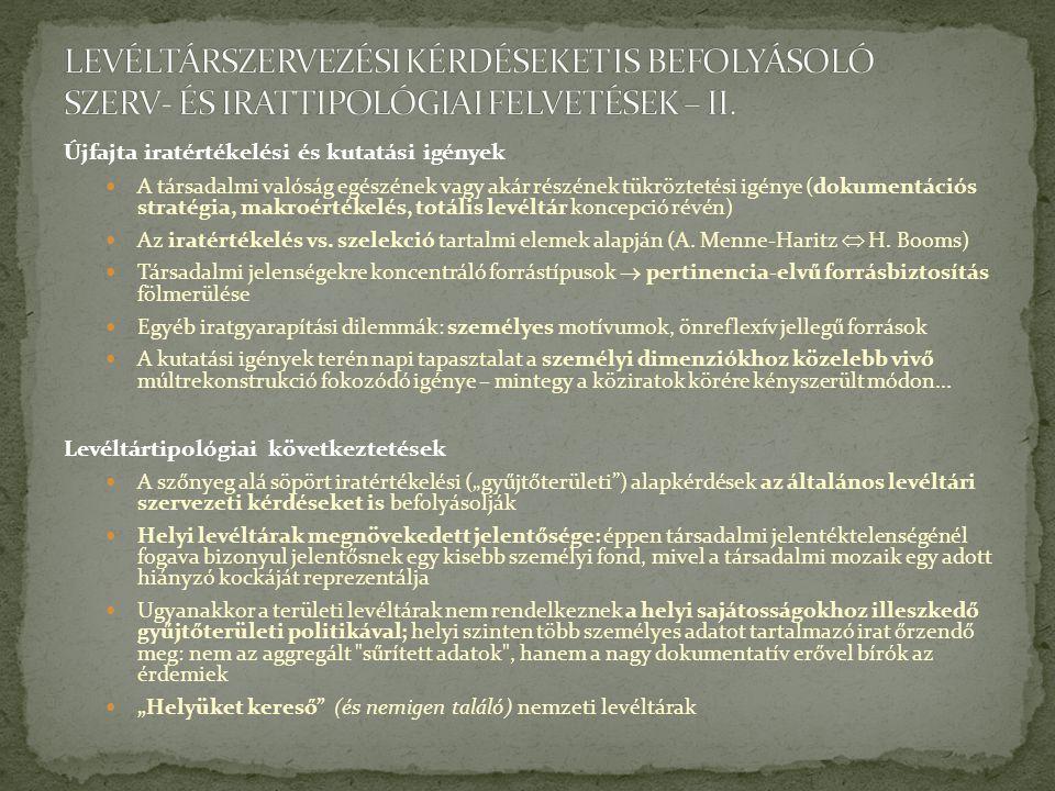 LEVÉLTÁRSZERVEZÉSI KÉRDÉSEKET IS BEFOLYÁSOLÓ SZERV- ÉS IRATTIPOLÓGIAI FELVETÉSEK – II.