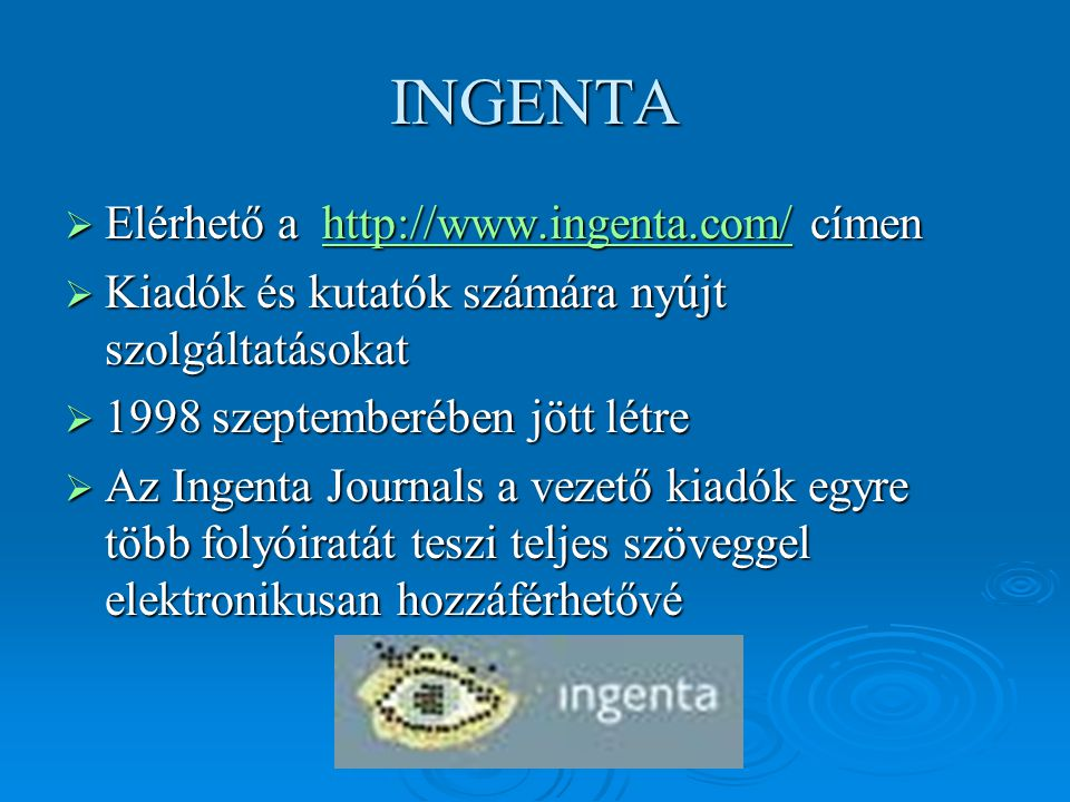 INGENTA Elérhető a http://www.ingenta.com/ címen
