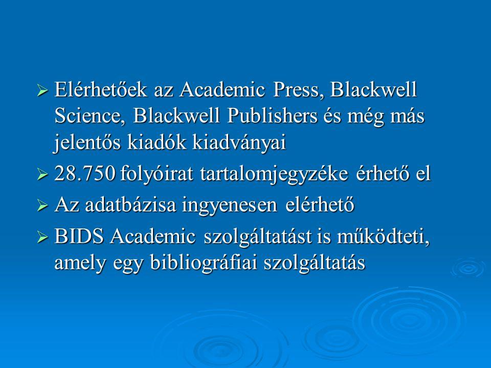 Elérhetőek az Academic Press, Blackwell Science, Blackwell Publishers és még más jelentős kiadók kiadványai