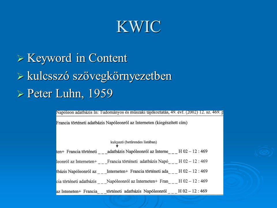 KWIC Keyword in Content kulcsszó szövegkörnyezetben Peter Luhn, 1959