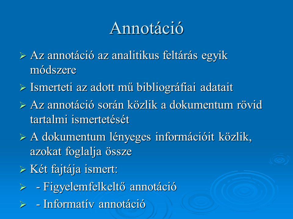 Annotáció Az annotáció az analitikus feltárás egyik módszere