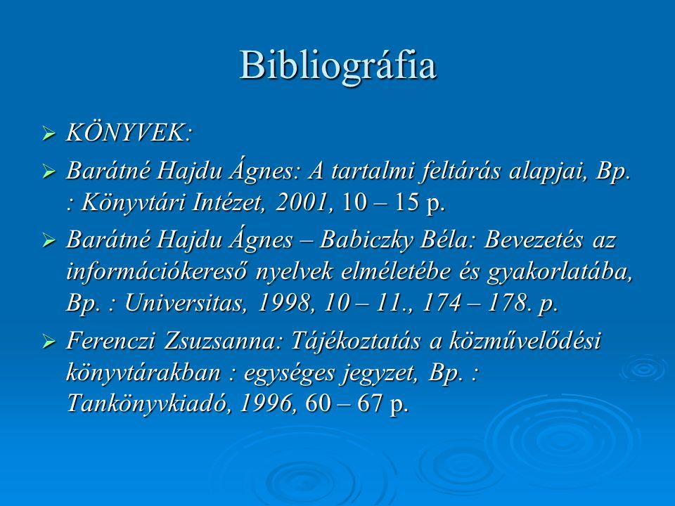 Bibliográfia KÖNYVEK: