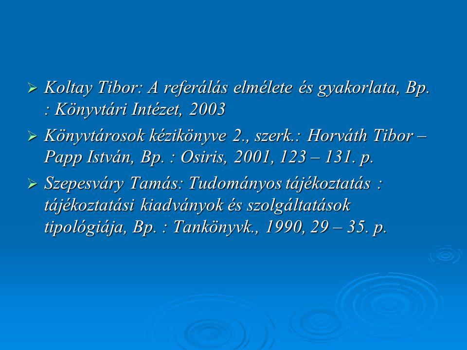 Koltay Tibor: A referálás elmélete és gyakorlata, Bp