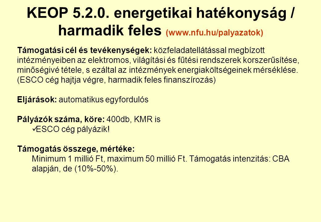 KEOP 5. 2. energetikai hatékonyság / harmadik feles (www. nfu