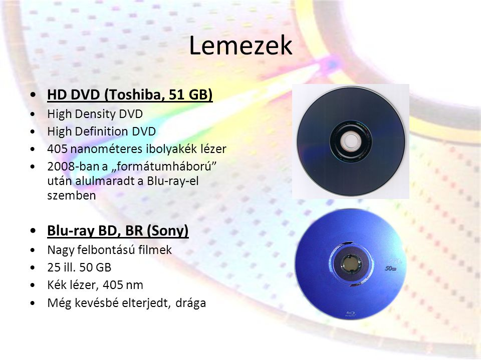 Lemezek HD DVD (Toshiba, 51 GB) Blu-ray BD, BR (Sony) High Density DVD