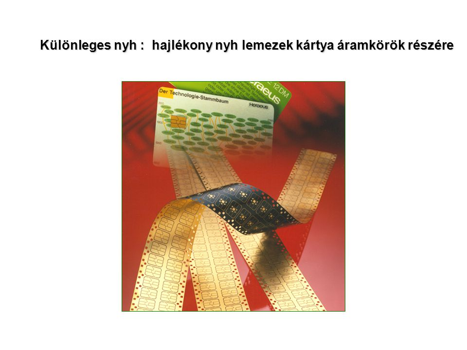 Különleges nyh : hajlékony nyh lemezek kártya áramkörök részére