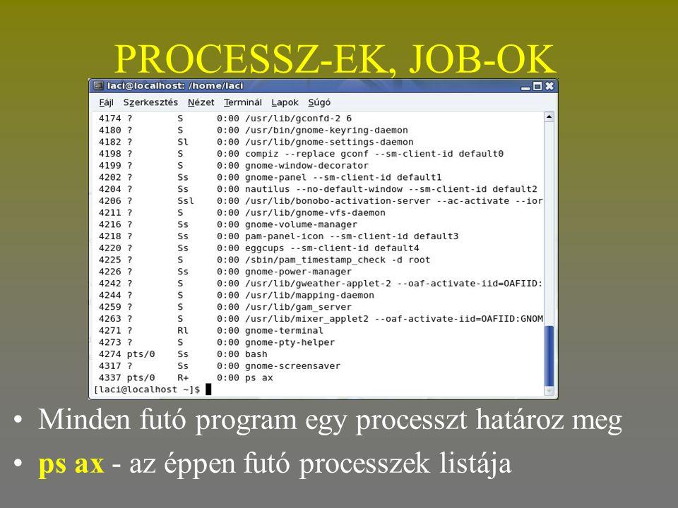 PROCESSZ-EK, JOB-OK Minden futó program egy processzt határoz meg
