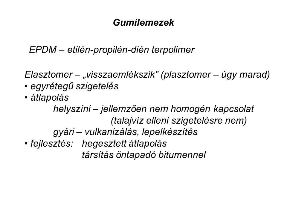 """Gumilemezek EPDM – etilén-propilén-dién terpolimer. Elasztomer – """"visszaemlékszik (plasztomer – úgy marad)"""