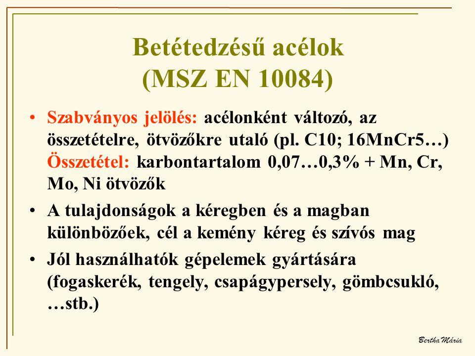 Betétedzésű acélok (MSZ EN 10084)