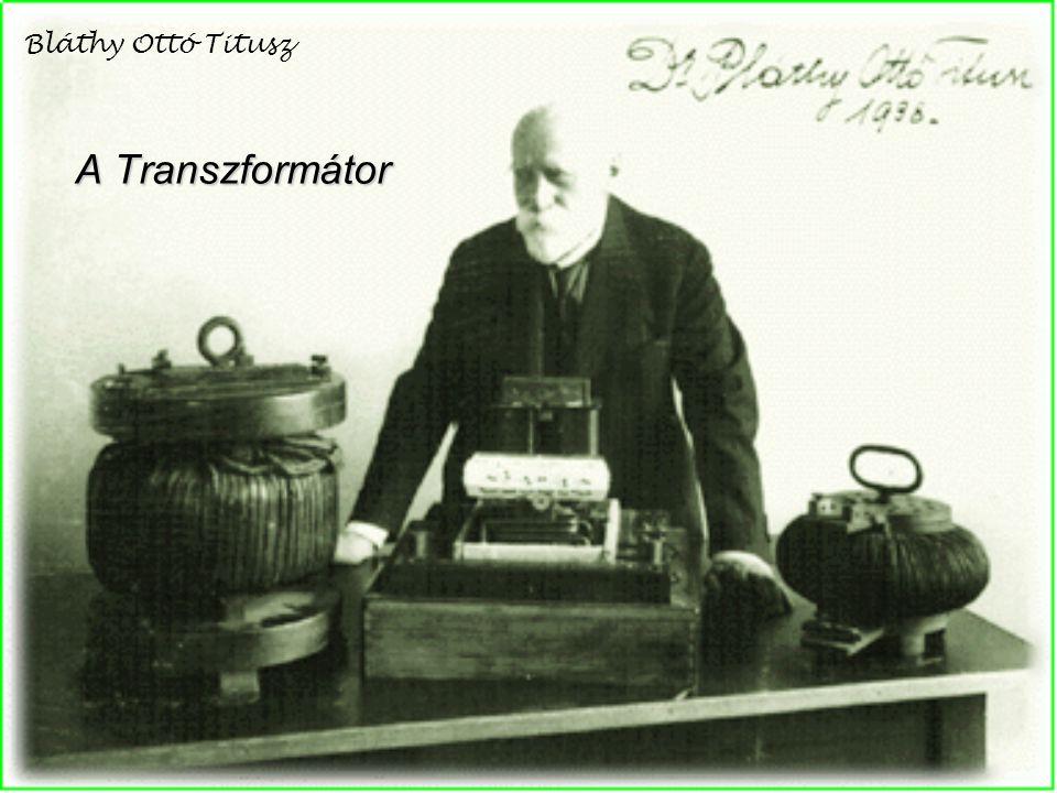 Bláthy Ottó Titusz A Transzformátor
