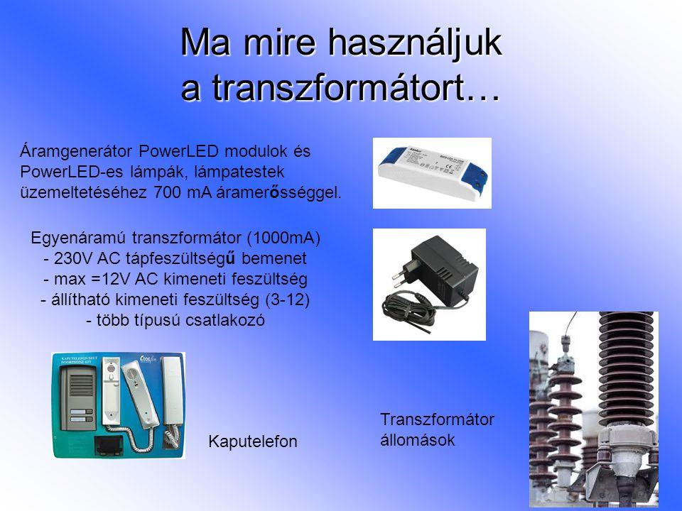 Ma mire használjuk a transzformátort…