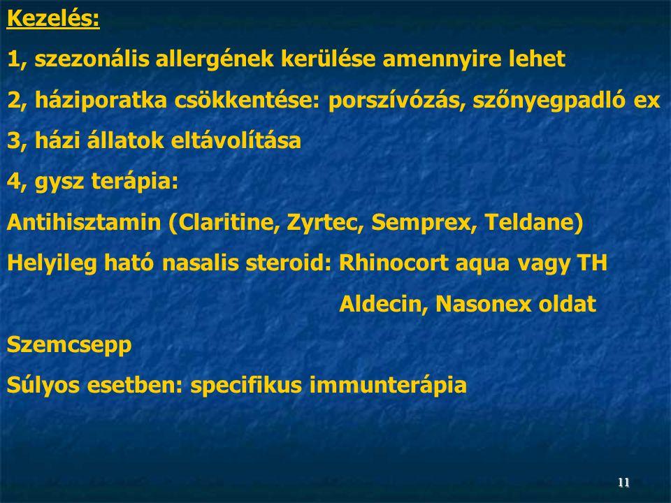 1, szezonális allergének kerülése amennyire lehet