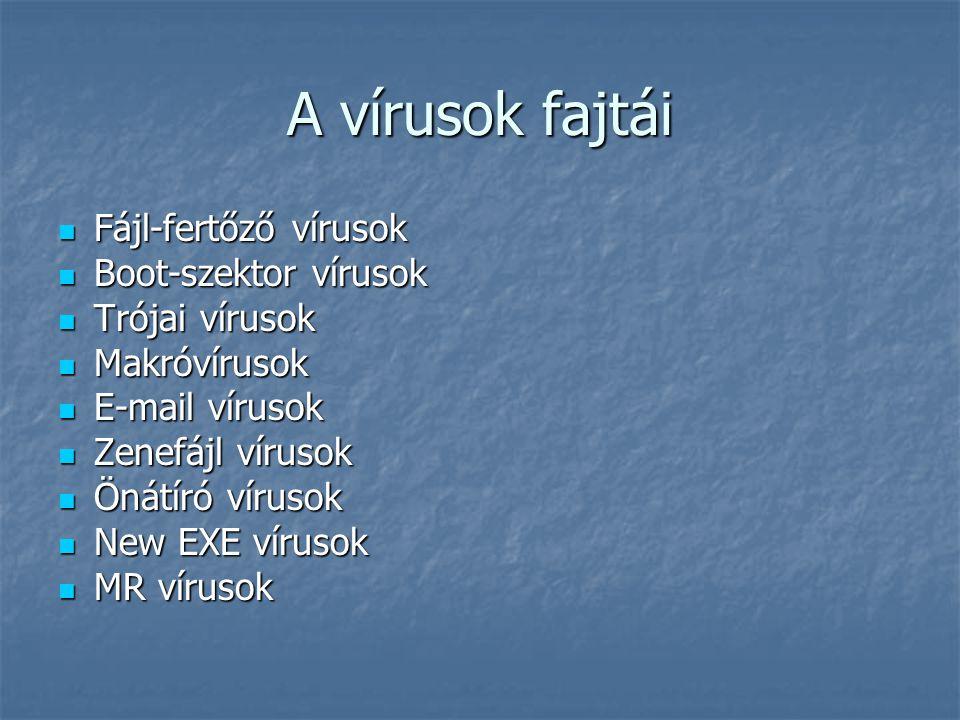 A vírusok fajtái Fájl-fertőző vírusok Boot-szektor vírusok
