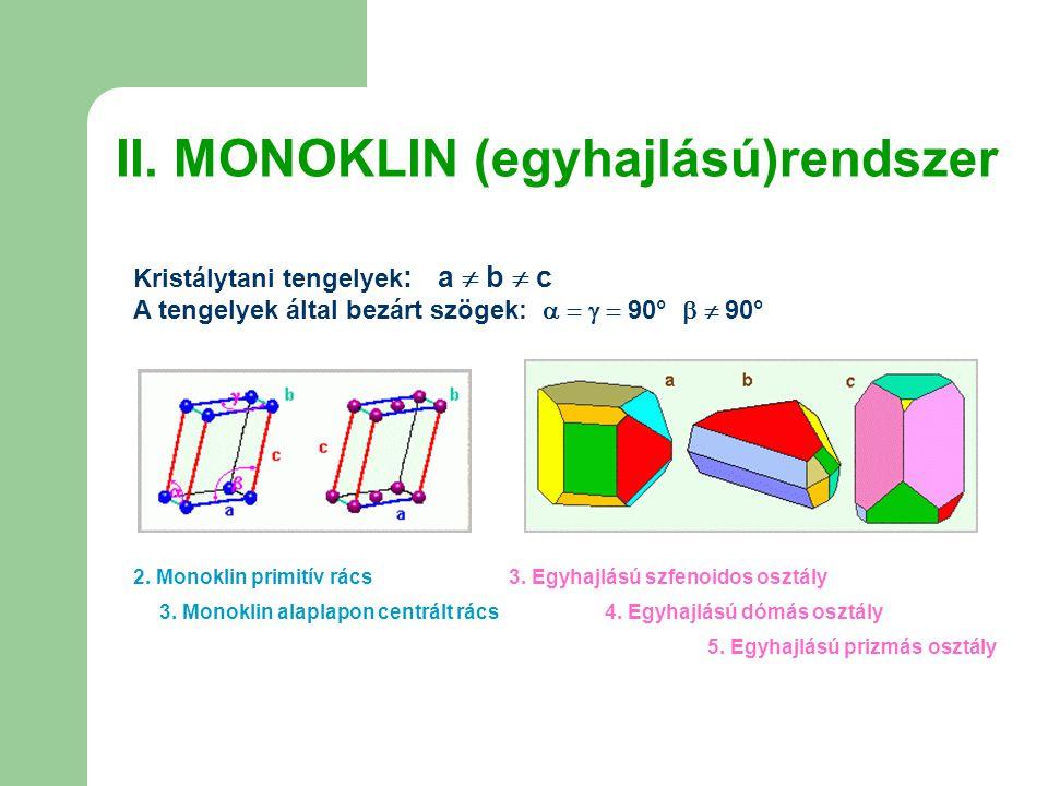 II. MONOKLIN (egyhajlású)rendszer