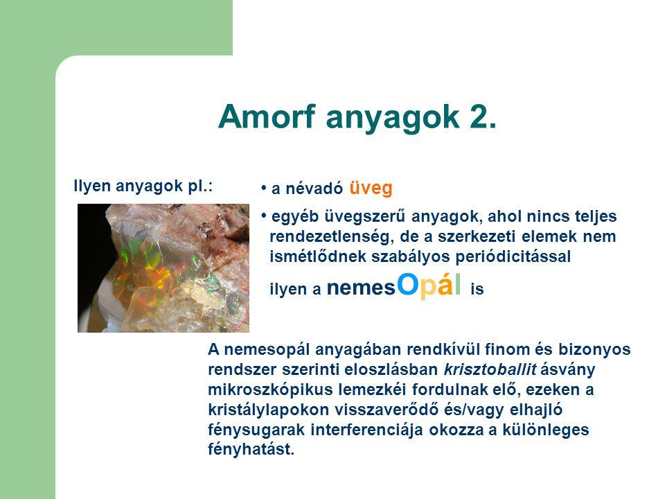 Amorf anyagok 2. a névadó üveg