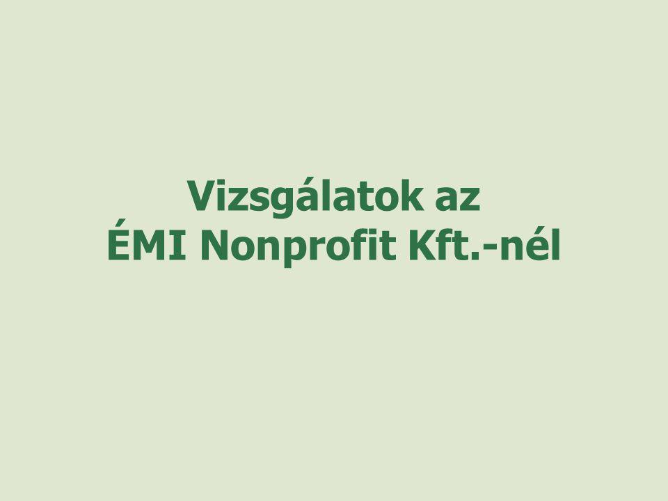 Vizsgálatok az ÉMI Nonprofit Kft.-nél