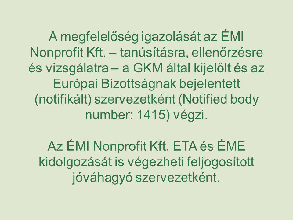 A megfelelőség igazolását az ÉMI Nonprofit Kft