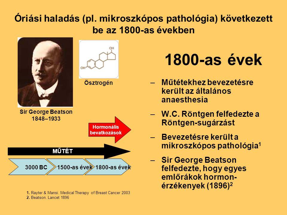 Óriási haladás (pl. mikroszkópos pathológia) következett be az 1800-as években