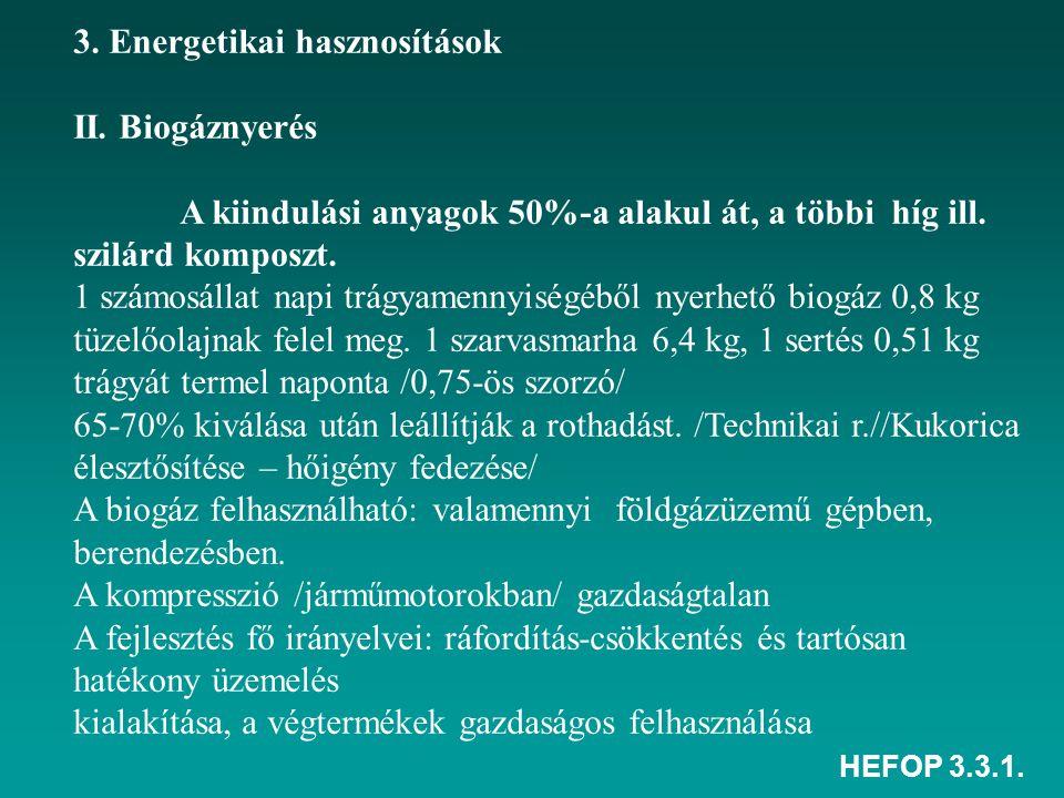 3. Energetikai hasznosítások II. Biogáznyerés