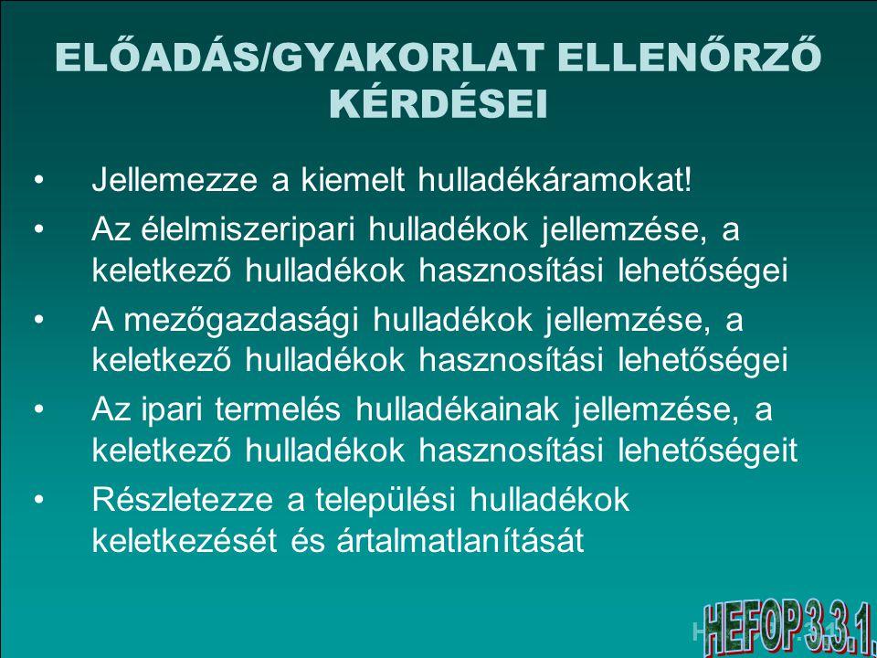 ELŐADÁS/GYAKORLAT ELLENŐRZŐ KÉRDÉSEI