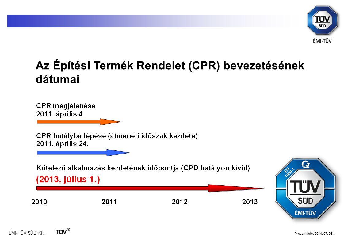 Az Építési Termék Rendelet (CPR) bevezetésének dátumai