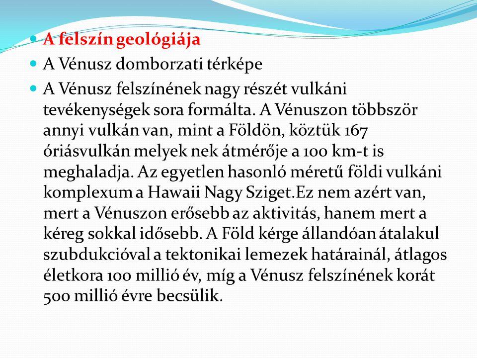 A felszín geológiája A Vénusz domborzati térképe.