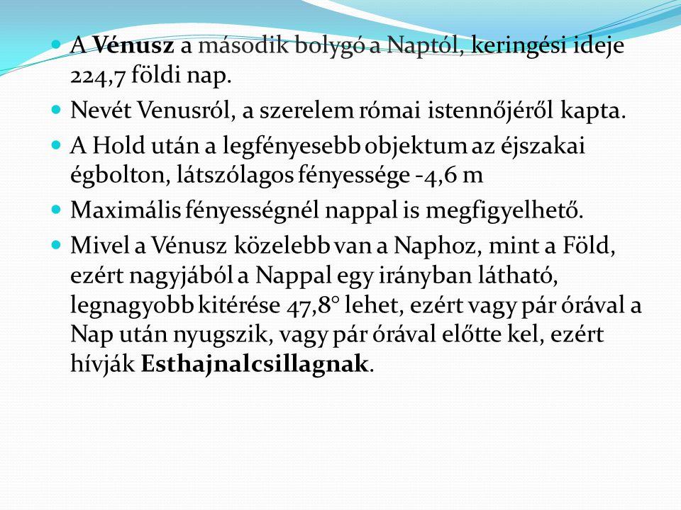 A Vénusz a második bolygó a Naptól, keringési ideje 224,7 földi nap.