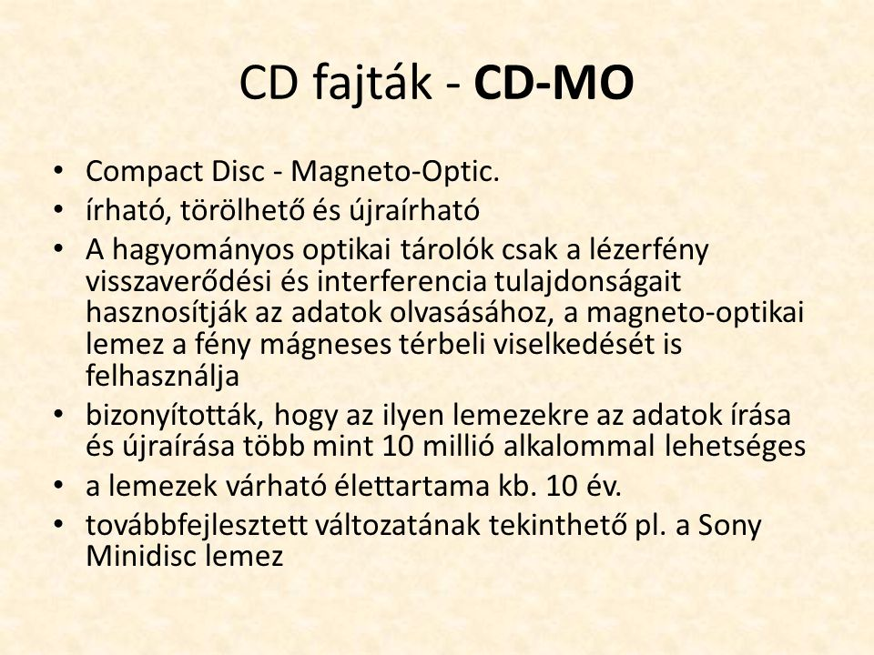 CD fajták - CD-MO Compact Disc - Magneto-Optic.