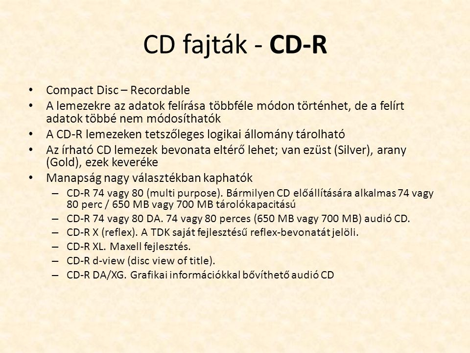 CD fajták - CD-R Compact Disc – Recordable
