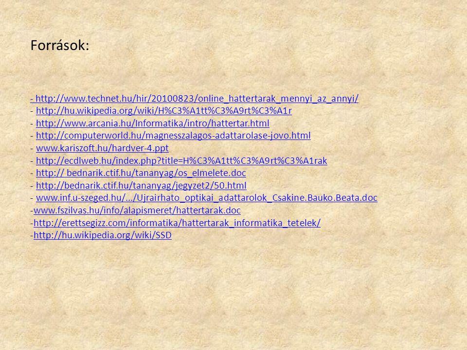 Források: - http://www.technet.hu/hir/20100823/online_hattertarak_mennyi_az_annyi/ http://hu.wikipedia.org/wiki/H%C3%A1tt%C3%A9rt%C3%A1r.