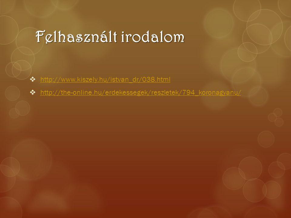 Felhasznált irodalom http://www.kiszely.hu/istvan_dr/038.html