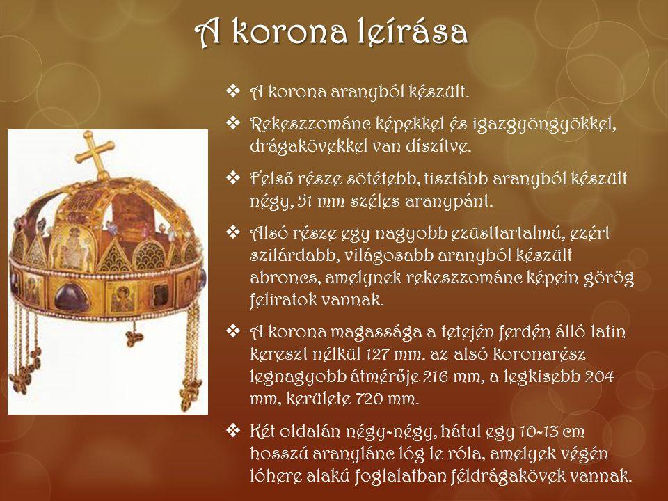 A korona leírása A korona aranyból készült.