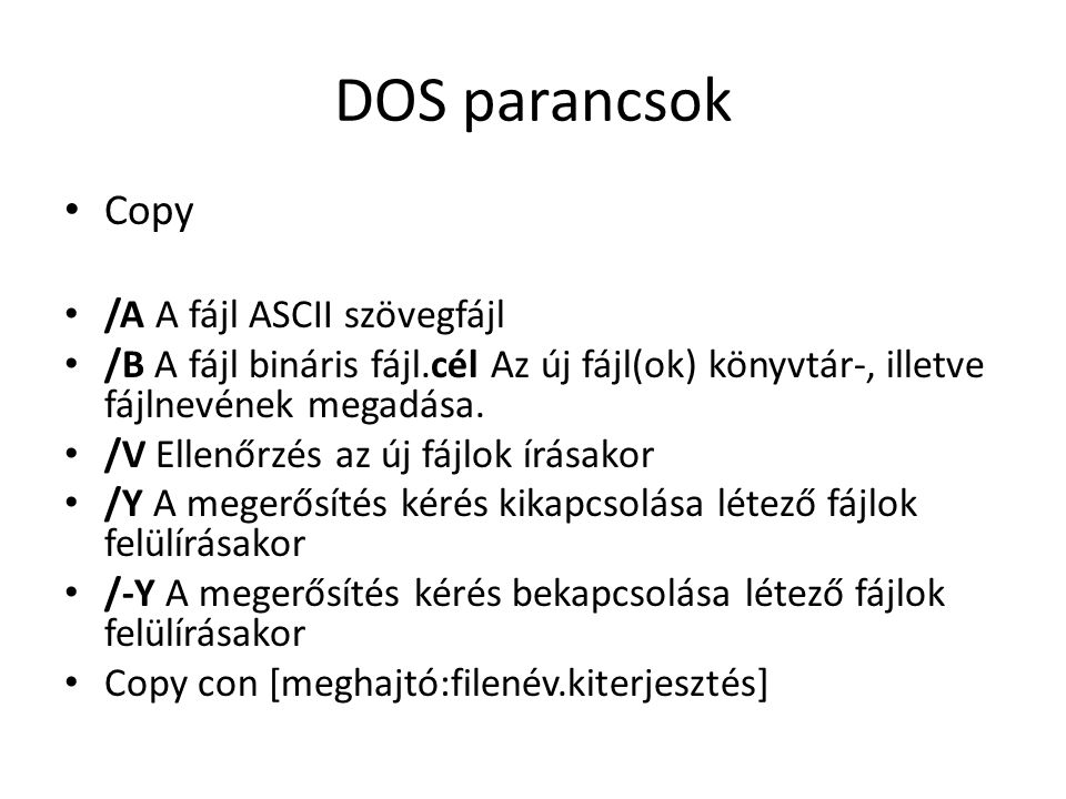 DOS parancsok Copy /A A fájl ASCII szövegfájl