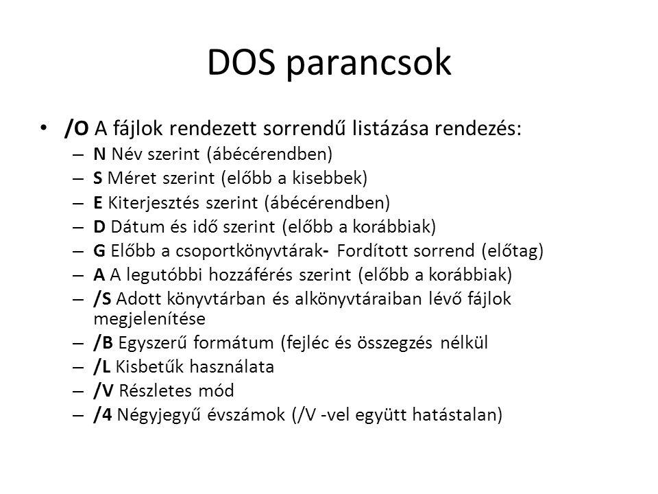 DOS parancsok /O A fájlok rendezett sorrendű listázása rendezés: