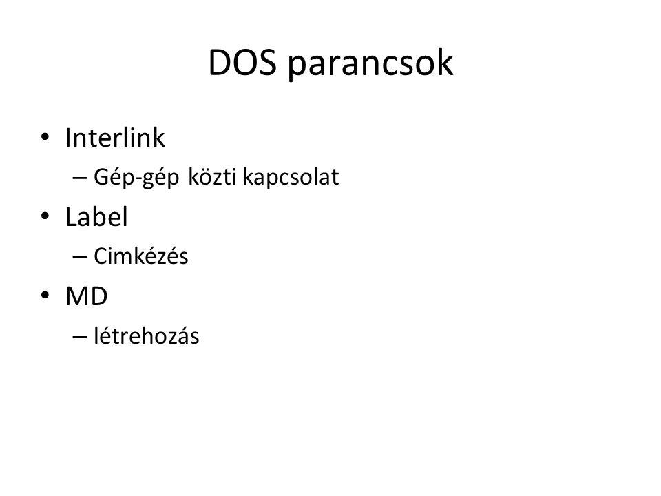 DOS parancsok Interlink Label MD Gép-gép közti kapcsolat Cimkézés