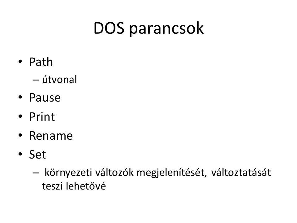 DOS parancsok Path Pause Print Rename Set útvonal