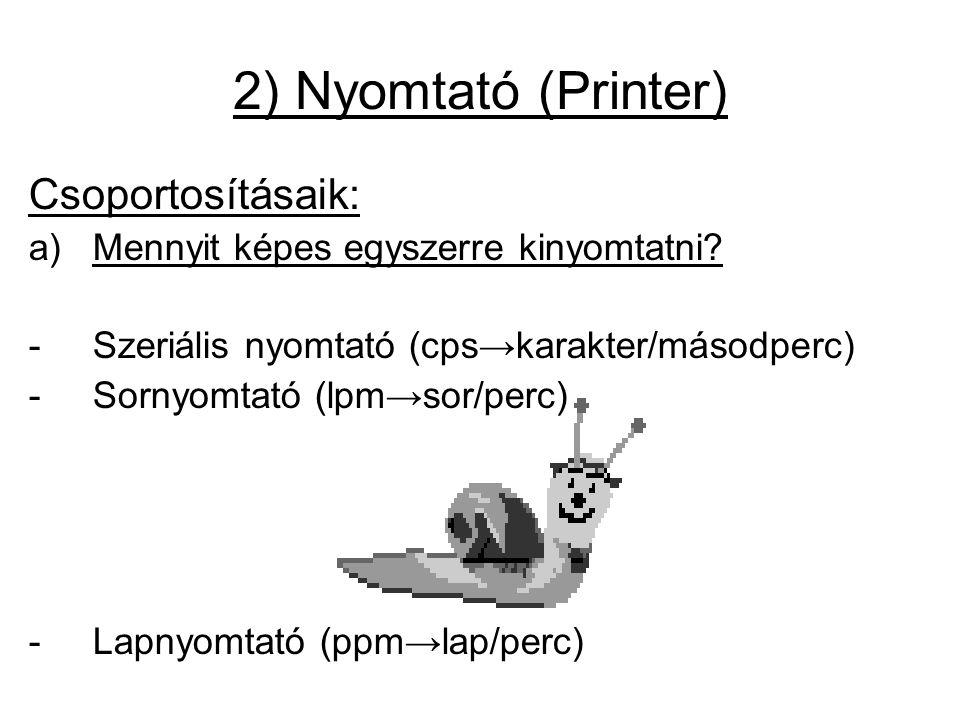 2) Nyomtató (Printer) Csoportosításaik: