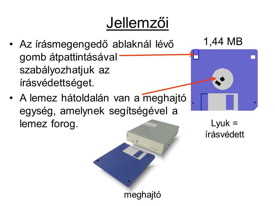 Jellemzői 1,44 MB. Az írásmegengedő ablaknál lévő gomb átpattintásával szabályozhatjuk az írásvédettséget.