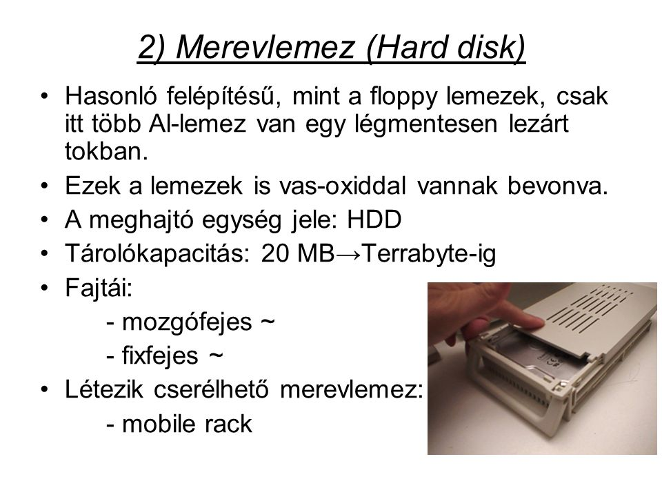 2) Merevlemez (Hard disk)