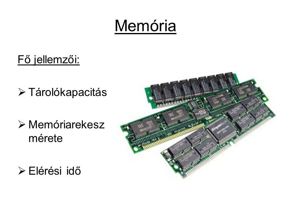 Memória Fő jellemzői: Tárolókapacitás Memóriarekesz mérete Elérési idő