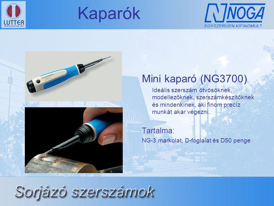 Kaparók Mini kaparó (NG3700) Tartalma: