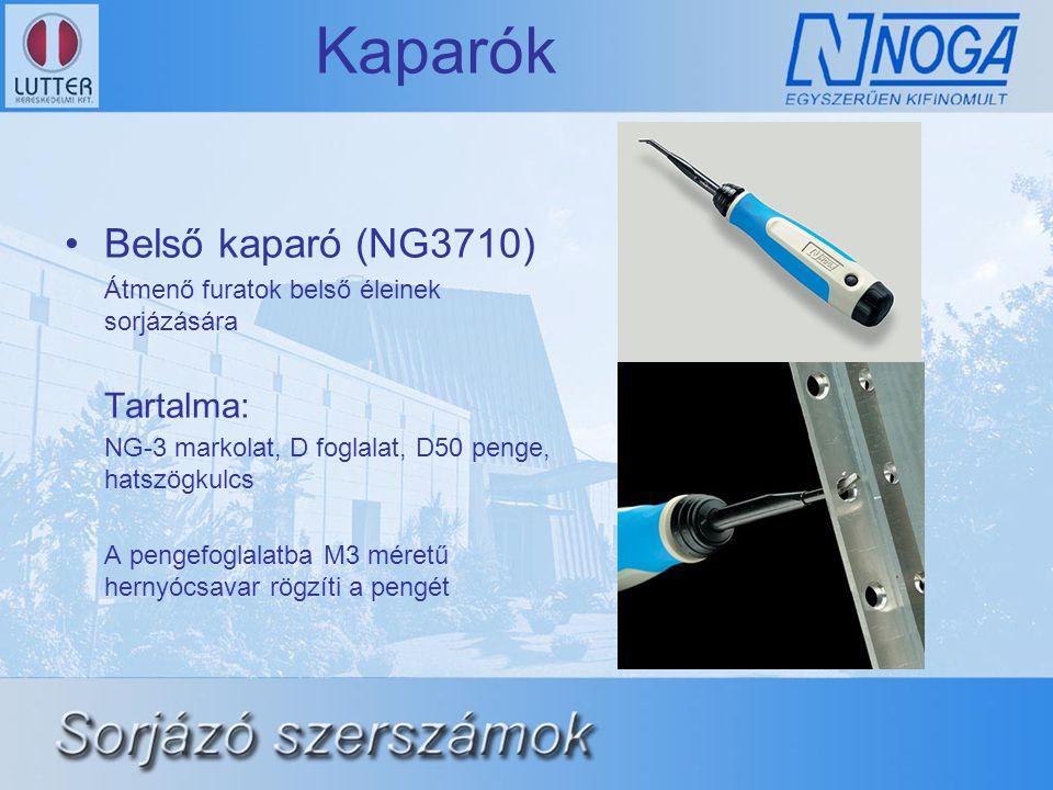 Kaparók Belső kaparó (NG3710) Átmenő furatok belső éleinek sorjázására