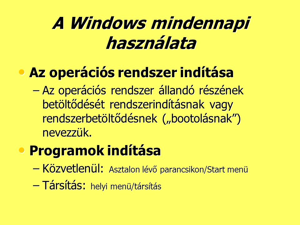 A Windows mindennapi használata