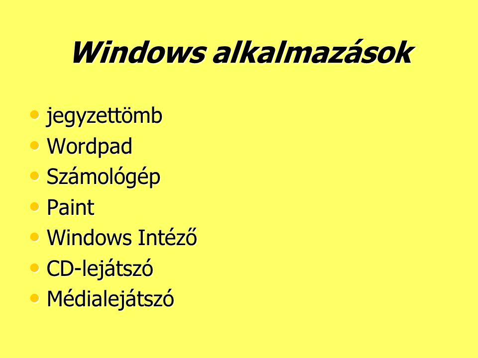Windows alkalmazások jegyzettömb Wordpad Számológép Paint