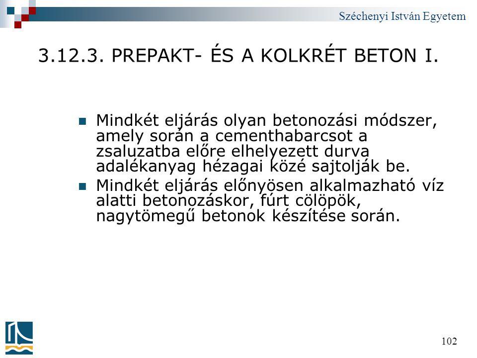 3.12.3. PREPAKT- ÉS A KOLKRÉT BETON I.