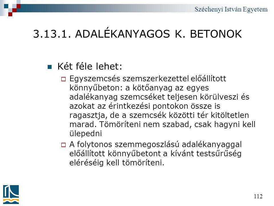 3.13.1. ADALÉKANYAGOS K. BETONOK