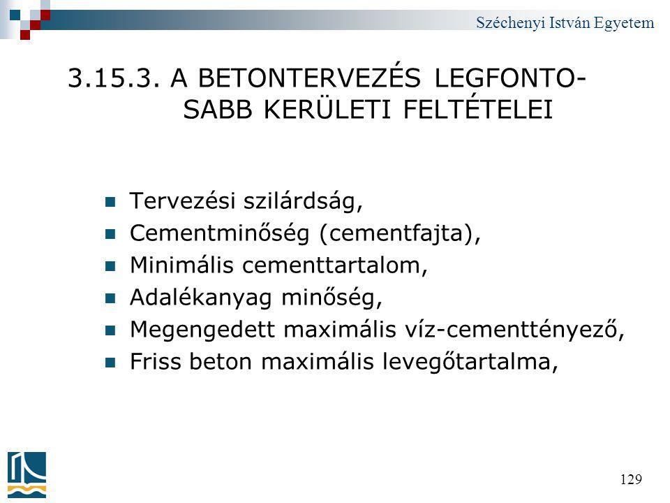 3.15.3. A BETONTERVEZÉS LEGFONTO- SABB KERÜLETI FELTÉTELEI