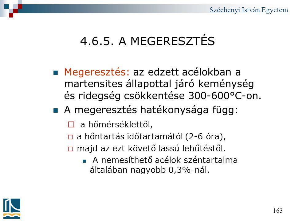 4.6.5. A MEGERESZTÉS Megeresztés: az edzett acélokban a martensites állapottal járó keménység és ridegség csökkentése 300-600°C-on.